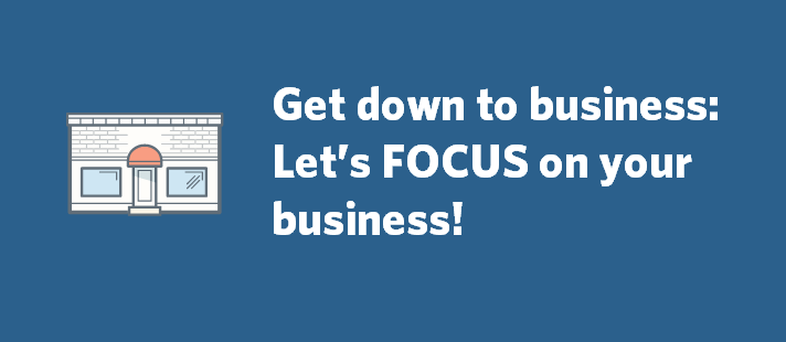 focus-Get-down-to-business-Lets-focus-on-your-business-712x310