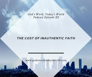 Episode 22 The cost of inauthentic faith   God's Word