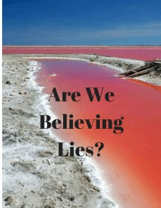 Blessings withheld by believing lies