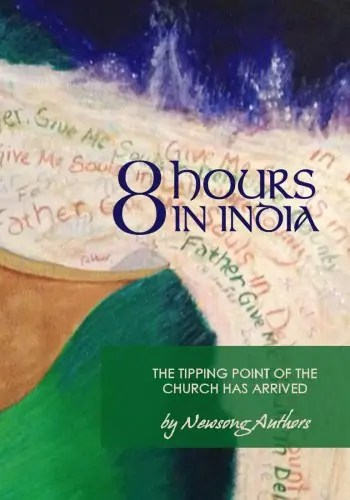 8 Hours in India: The Tipping Point of the Church has Arrived - Print and eBook