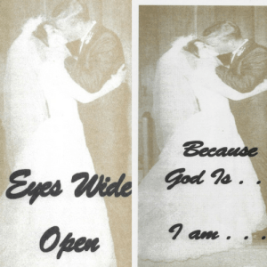 Eyes Wide Open and Because God Is . . . I am booklets