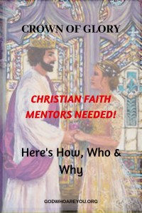 Christian Faith Mentors Needed Here's How Who and Why - Crown of Glory