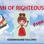 Crown of Rghteousness Free Book of God Who Are You? AND Who Am I?