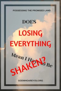 Does Losing Everything Mean I Have to be Shaken?