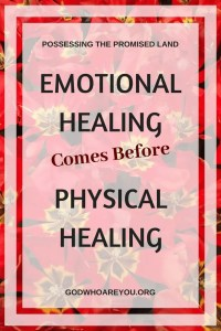 Emotional Healing comes Before Physical Healing
