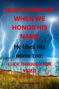 God Shows Up When We Honor His Name. He likes His Name too!