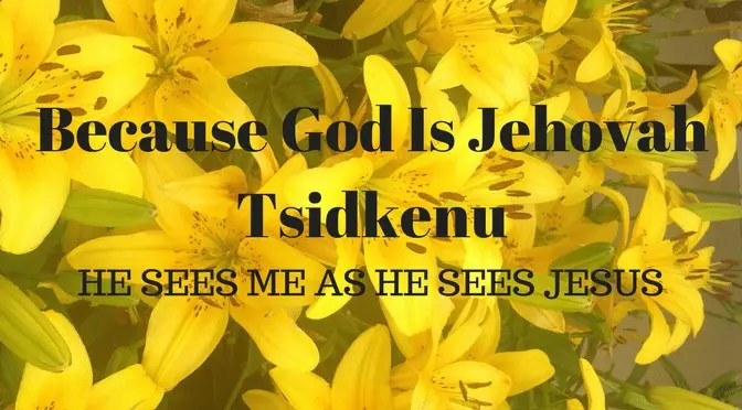 M3F God Sees Jesus Blood When He Looks at Me: Jehovah Tsidkenu