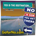 Yes is the Destination, No! is how you get there! www.goforno.com