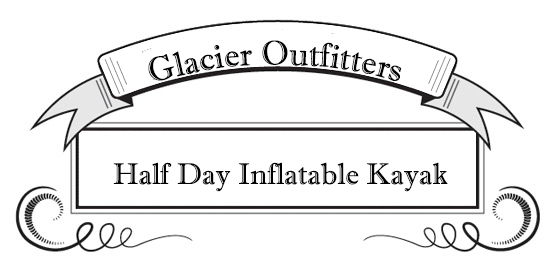Guided River Rafting, Glacier National Park, Glacier Outfitters, Half Day Inflatable Kayak