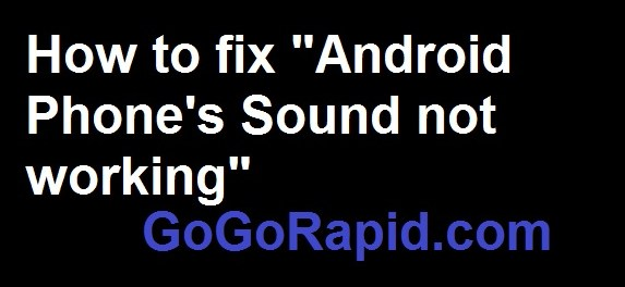 How fix phone's Sound Not Works on my android