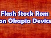 Flash Stock Rom on Okapia