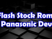 Flash Stock Rom on Panasonic