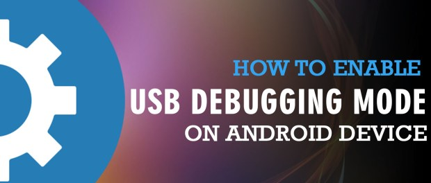 ACCESS DEVELOPER OPTIONS AND ENABLE USB DEBUGGING (Kitkat, Lollipop, marshmallow, Nougat, Oreo)