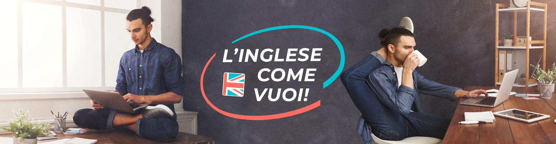 Corsi di inglese come vuoi