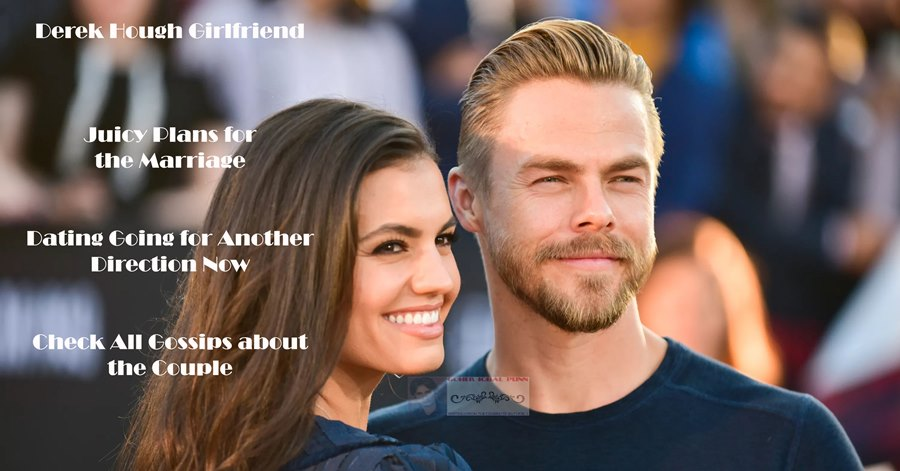 Everything You Must Know about Derek Hough Girlfriend