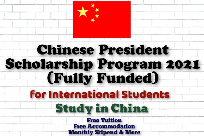 Chinese President Scholarship Program 2021
