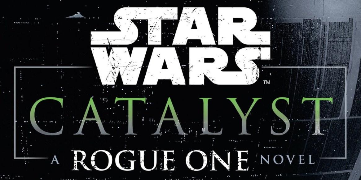 star-wars-catalyst-rogue-one-novel