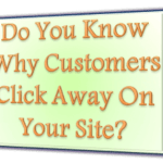 Customers Click Away – Do You Know Why Visitors Instantly Leave Your Website?