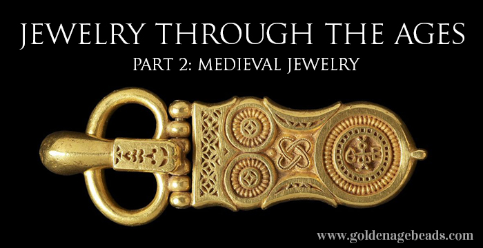 Jewelry Through The Ages Part 2 Medieval Jewelry