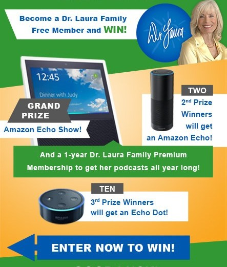 Dr. Laura - Amazon Echo Sweepstakes