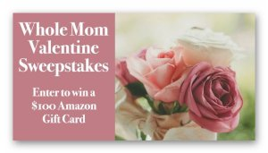 Whole Mom Valentine's Day Sweepstakes