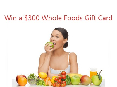 Win a $300 Whole Foods Gift Card - Ends April 9th