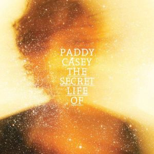 Paddy Casey – The Secret Life Of | Review