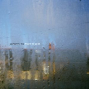 Johnny Fox – More Or Less | Review