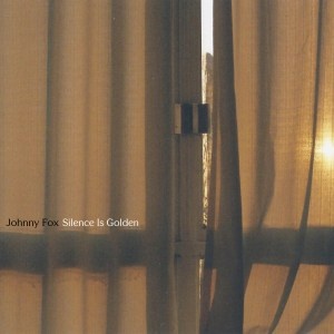 Johnny Fox – Silence Is Golden – Review
