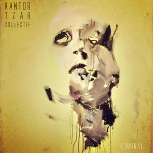 Kantor Tzar Collectif – Liminal EP | Review