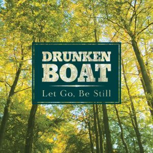 Drunken Boat – Let Go, Be Still | Review