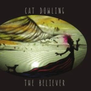 Cat Dowling – The Believer | Review