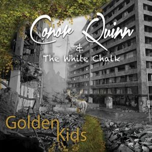 Conor Quinn & The White Chalk – The Golden Kids EP |Review