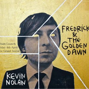 Kevin Nolan – Fredrick and the Golden Dawn | Review