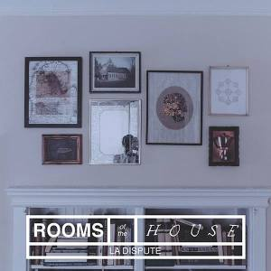 La Dispute – Rooms of the House | Review