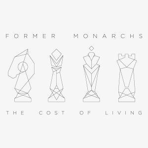 Former Monarchs – The Cost Of Living | Review