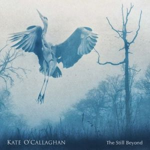 Kate O'Callaghan – The Still Beyond | Review