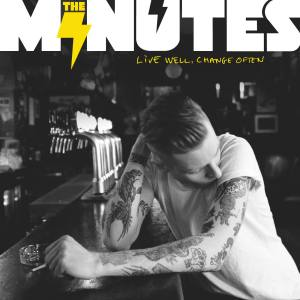 The Minutes – Live Well, Change Often   Review