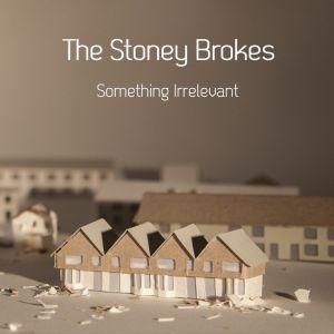 The Stoney Brokes – Something Irrelevant | Review