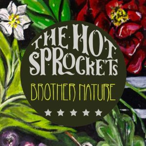 The Hot Sprockets – Brother Nature | Review