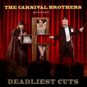 The Carnival Brothers  – Deadliest Cuts EP   Review