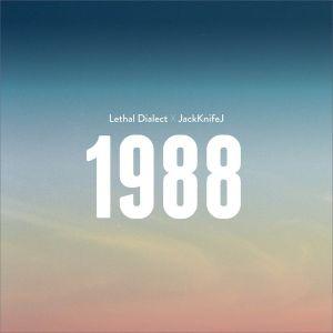 Lethal Dialect & JackKnifeJ – 1988 | Review