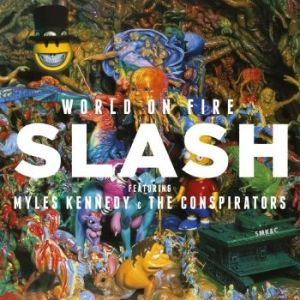 Slash feat. Myles Kennedy and the Conspirators – World On Fire | Review