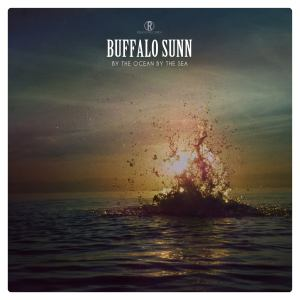 Buffalo Sunn – By The Ocean, By The Sea | Review