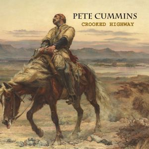 Pete Cummins – Crooked Highway | Review