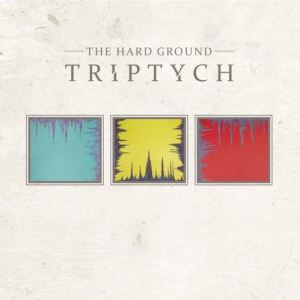 The Hard Ground – Triptych | Review