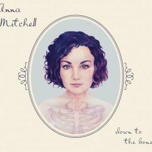 Anna Mitchell – Down To The Bone