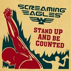 Screaming Eagles – Stand Up and Be Counted | Review