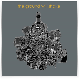 The Ground Will Shake – The Ground Will Shake