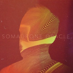 Somadrone – Oracle